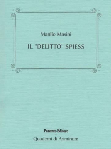 """Manlio Masini Il """"delitto"""" Spiess Panozzo Editore"""