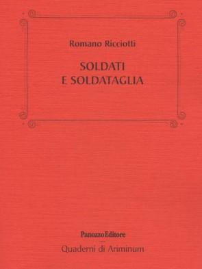Panozzo-Editore-Soldati-e-soldataglia-Romano-Ricciotti