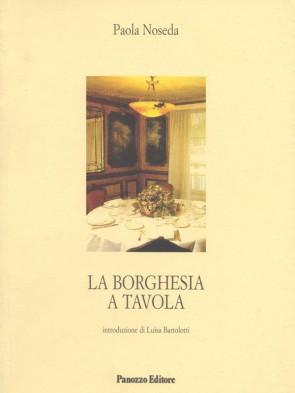 Paola Noseda La borghesia a tavola Panozzo Editore