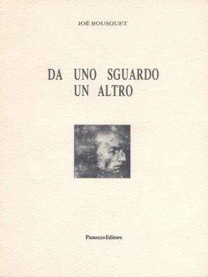 Da uno sguardo un altro Joe Bousquet Panozzo Editore