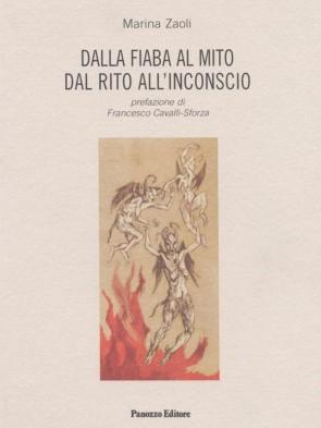 Dalla fiaba al mito, dal rito all'inconscio Marina Zaoli Panozzo Editore