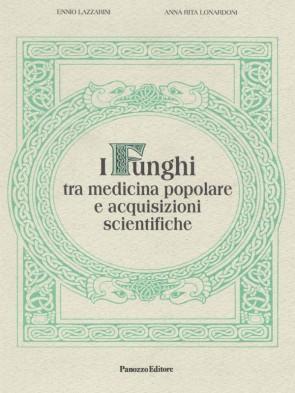 E. Lazzarini - A.R. Lonardoni I funghi Panozzo Editore