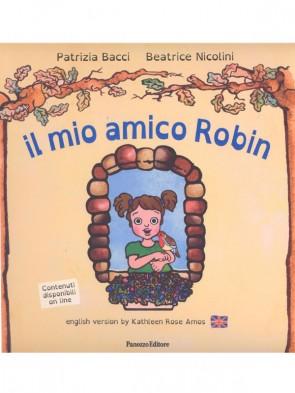 Patrizia Bacci e Beatrice Nicolini Il mio amico Robin Panozzo Editore