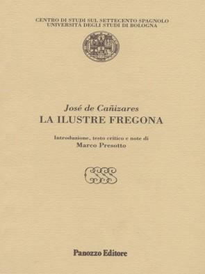 La ilustre fregona José de Canizares Panozzo Editore