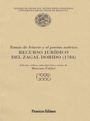 Recurso Juridico del Zagal Dorido Tomas de Iriarte y el poema satirico Panozzo Editore