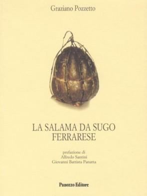La salama da sugo ferrarese Graziano Pozzetto Panozzo Editore