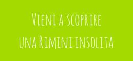 Vieni a scoprire una Rimini insolita