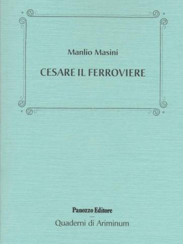 Panozzo-Editore-Cesare-il-ferroviere-Manlio-Masini
