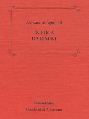 Alessandro Agnoletti In fuga da Rimini Panozzo Editore