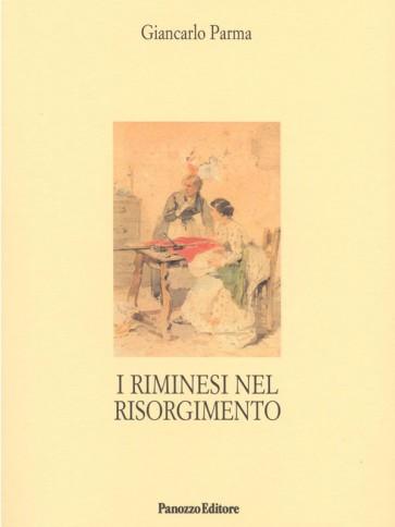 I Riminesi nel Risorgimento Giancarlo Parma Panozzo Editore