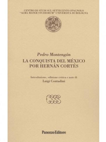 La conquista del México Pedro Montengòn Panozzo Editore