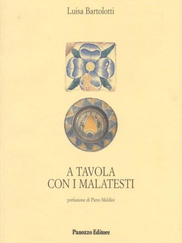 A  tavola con i malatesti Luisa Bartolotti Panozzo Editore