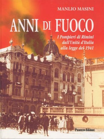 Anni di fuoco Manlio Masini Panozzo Editore