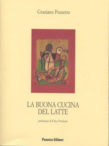 La buona cucina del latte Graziano Pozzetto Panozzo Editore