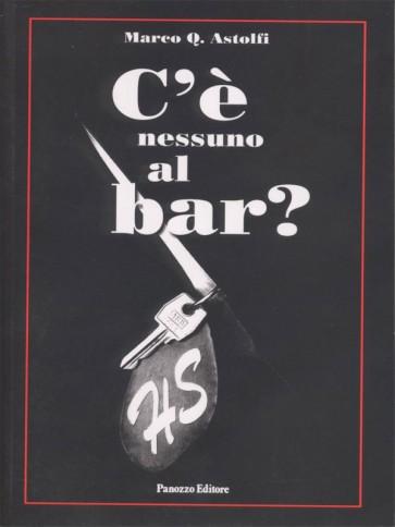 C'è nessuno al bar? Marco Q. Astolfi Panozzo Editore