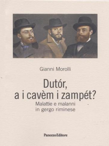 Gianni Morolli Dutor, a i cavem i zampet? Panozzo Editore