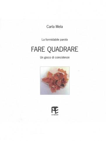 Carla Mela Fare quadrare Panozzo Editore on demand