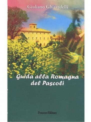Guida alla Romagna del Pascoli Giuliano Ghirardelli Panozzo Editore