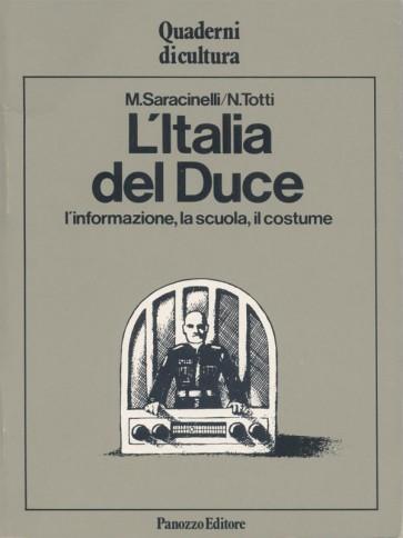 L'Italia del Duce Marina Saracinelli Nilde Toti Panozzo Editore