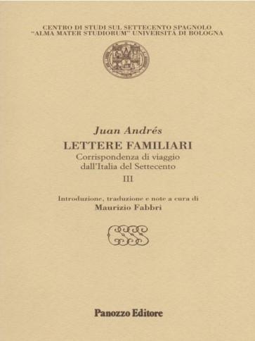 Lettere familiari III Juan Andrés Panozzo Editore