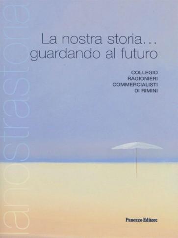 La nostra storia guardando al futuro Panozzo Editore