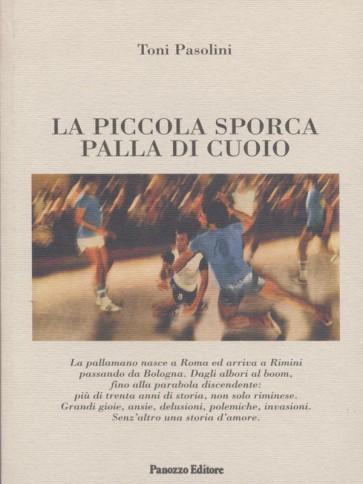 La piccola sporca palla di cuoio Toni Pasolini Panozzo Editore