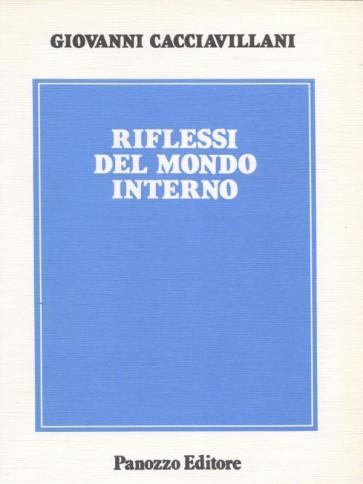 Riflessi del mondo interno Giovanni Cacciavillani Panozzo Editore