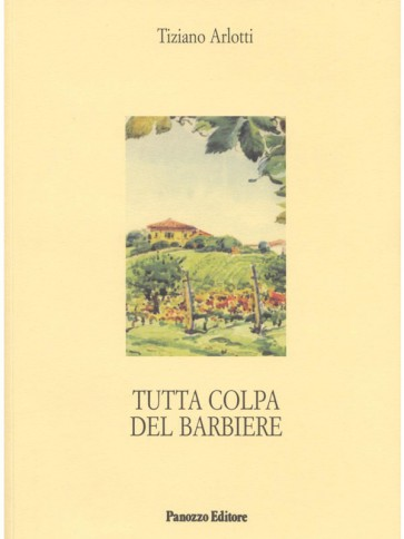 Tiziano Arlotti Tutta colpa del barbiere Panozzo Editore