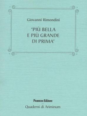Giovanni Rimondini Più bella e più grande di prima Panozzo Editore