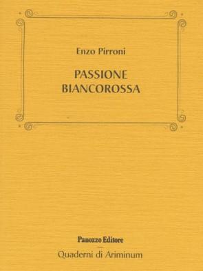Enzo Pirroni Passione biancorossa Panozzo Editore