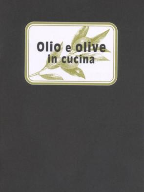 Mila de Franco Olio e olive in cucina Panozzo Editore