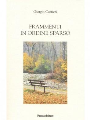 Frammenti in ordine sparso Giorgio Corrieri Panozzo Editore