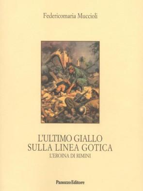 Panozzo-Editore-L'ultimo-giallo-sulla-Linea-Gotica-Federicomaria-Muccioli