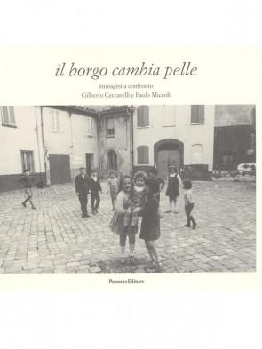 Il borgo cambia pelle Gilberto Ceccarelli e Paolo Miccoli Panozzo Editore