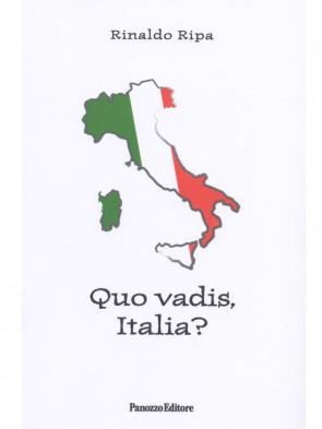 Quo vadis, Italia?  Rinaldo Ripa Panozzo Editore