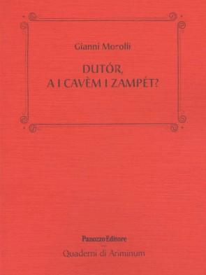 Gianni Morolli Dutor a i cavem i zampet? Panozzo Editore