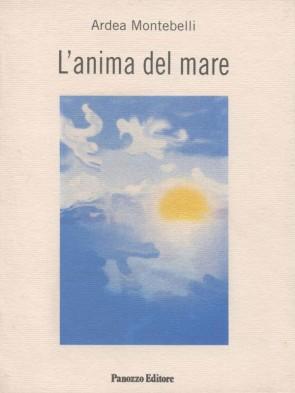 L'anima del mare Andrea Montebelli Panozzo Editore