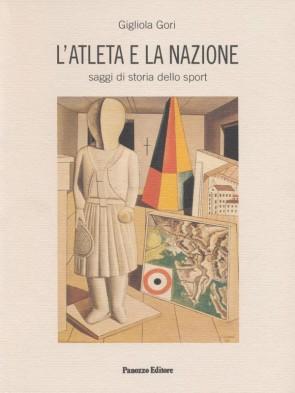 L'atleta e la nazione Gigliola Gori Panozzo Editore