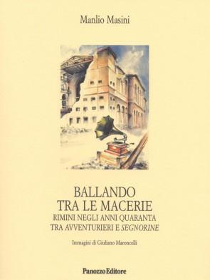 Ballando tra le macerie Manlio Masini Panozzo Editore