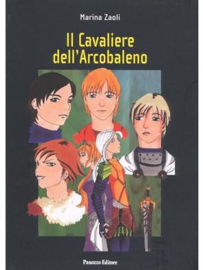 Il cavaliere dell'arcobaleno Marina Zaoli Panozzo Editore