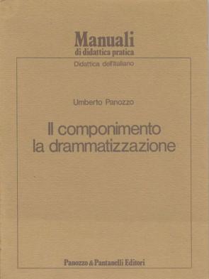 Il componimento la drammatizzazione Umberto Panozzo Panozzo Editore