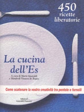 La cucina dell'Es Manfredi Vinassa de Regny Mario Guaraldi Panozzo Editore