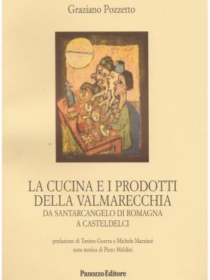 Graziano Pozzetto La cucina e i prodotti della Valmarecchia Panozzo Editore