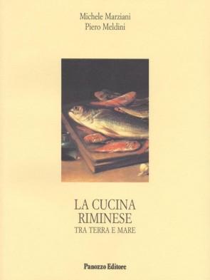 La cucina riminese Michele Marziani e Piero Meldini Panozzo Editore