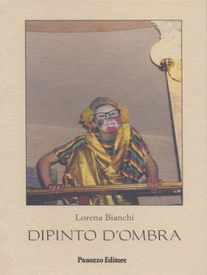 Dipinto d'ombra Lorena Bianchi Panozzo Editore