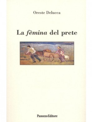 Oreste Delucca La fèmina del prete Panozzo Editore