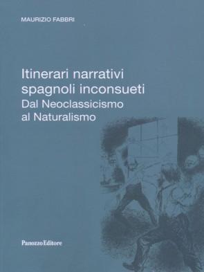 Maurizio Fabbri Itinerari narrativi spagnoli inconsueti Panozzo Editore