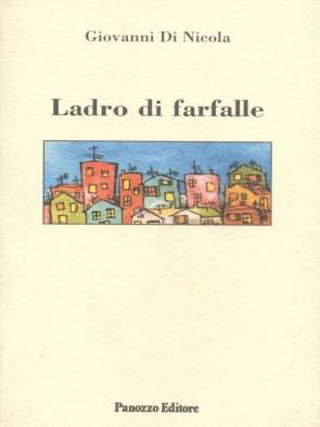 Ladro di farfalle Giovanni Di Nicola Panozzo Editore