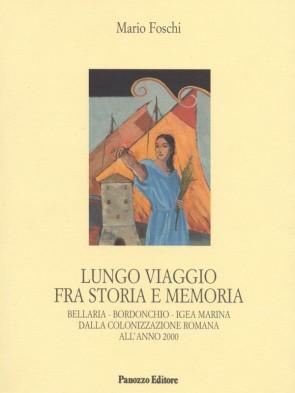 Lungo viaggio fra storia e memoria Mario Foschi Panozzo Editore