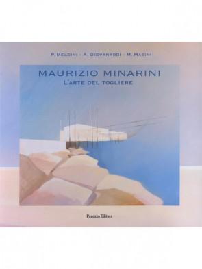 Maurizio Minarini L'arte del togliere Panozzo Editore
